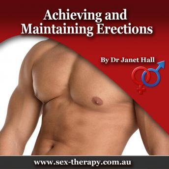 Achieving & Maintining Erections, Dr. Janet Hall