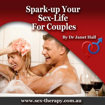 How to Spark Up Your Sex Life, Dr. Janet Hall