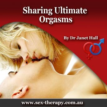 Sharing Ultimate Orgasms, Dr. Janet Hall