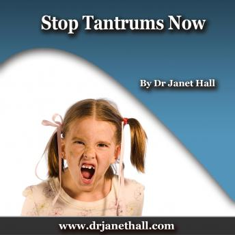 Stop Tantrums Now, Dr. Janet Hall