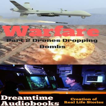 Warfare part 2 Drones Dropping Bombs, Dreamtime Audio Books
