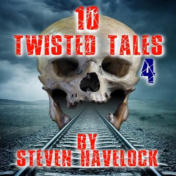 10 Twisted Tales vol:4, Audio book by Steven Havelock