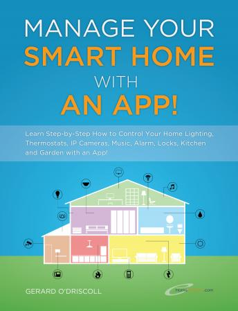 Download Manage Your Smart Home With An App! by Gerard O'Driscoll