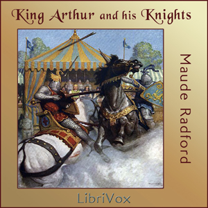 Download King Arthur and His Knights by Maude L. Radford