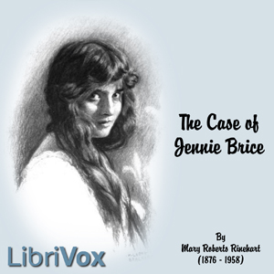 Case of Jennie Brice, Audio book by Mary Roberts Rinehart
