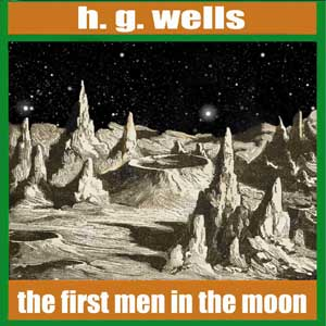 Download First Men in the Moon by H. G. Wells