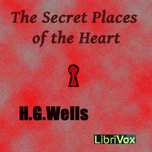 Secret Places of the Heart, H. G. Wells
