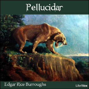 Pellucidar, Audio book by Edgar Rice Burroughs