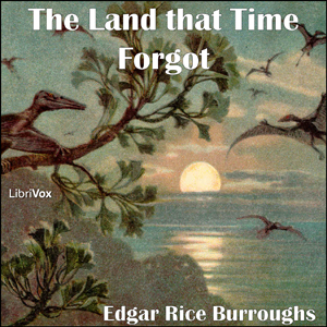 Land that Time Forgot, Audio book by Edgar Rice Burroughs