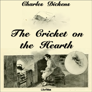 Cricket on the Hearth, Charles Dickens