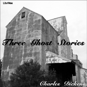 Download Three Ghost Stories by Charles Dickens