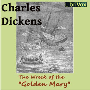 Wreck of the Golden Mary, Charles Dickens