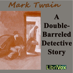 Double Barrelled Detective Story, Mark Twain
