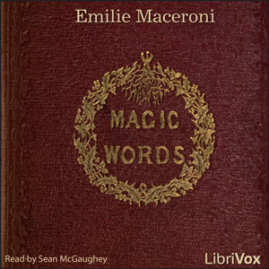 Magic Words: A Tale for Christmas Time, Emilie Maceroni