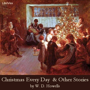 Download Christmas Every Day and Other Stories Told for Children by William Dean Howells