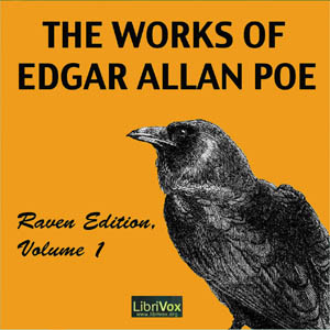 Works of Edgar Allan Poe, Raven Edition, Volume 1, Edgar Allan Poe