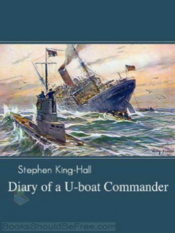 Diary of a U-Boat Commander, Sir Stephen King-Hall