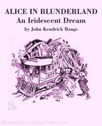 Download Alice in Blunderland: an Iridescent Dream by John Kendrick Bands