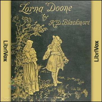 Lorna Doone, a Romance of Exmoor, Audio book by R. D. Blackmore