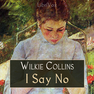 I Say No, Wilkie Collins