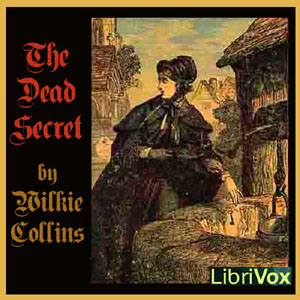 Dead Secret, Wilkie Collins