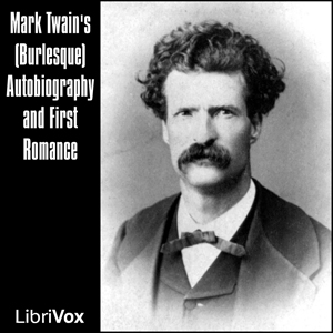 Mark Twain's (Burlesque) Autobiography and First Romance, Mark Twain