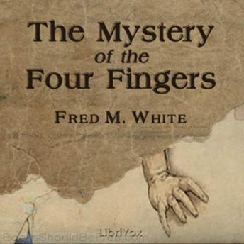 Mystery of the Four Fingers, Fred M. White