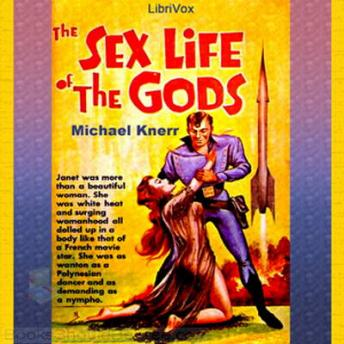 Sex Life of the Gods, Audio book by Michael Knerr