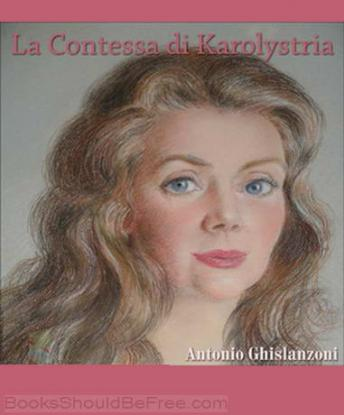 Download La Contessa di Karolystria by Antonio Ghislanzoni