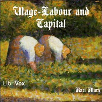 Wage-Labour and Capital, Karl Marx