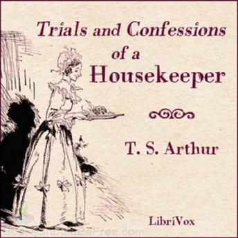 Download Trials and Confessions of a Housekeeper by Timothy S. Arthur