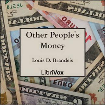 Other People's Money, Audio book by Louis D. Brandeis