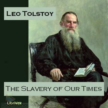 Slavery of Our Times, Leo Tolstoy
