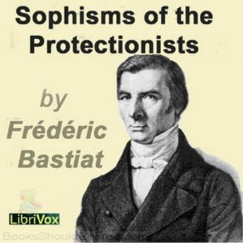 Download Sophisms of the Protectionists by Frederic Bastiat