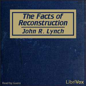 Download Facts of Reconstruction by John R. Lynch