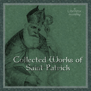 Collected Works of Saint Patrick, Saint Patrick