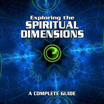 Download Exploring the Spiritual Dimensions: A Complete Guide by Various Authors