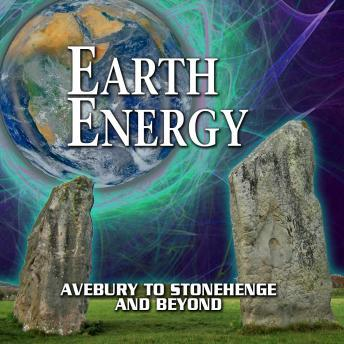Earth Energy - Avebury To Stonehenge and Beyond, Various Authors