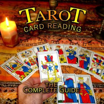 Tarot Card Reading: The Complete Guide, Various Authors