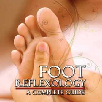 Download Foot Reflexology: A Complete Guide by Various Authors