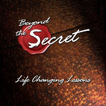 Download Beyond the Secret: Life Changing Lessons by Various Authors