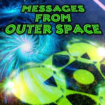Messages from Outer Space, Various Authors