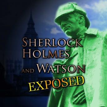 Sherlock Holmes and Watson Exposed