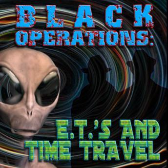 Black Operations: ETs and Time Travel, Various Authors