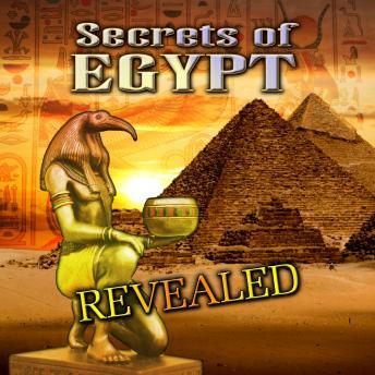 Secrets of Egypt Revealed