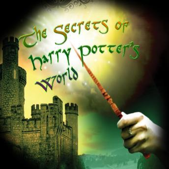 Secrets of Harry Potter's World, Various Authors