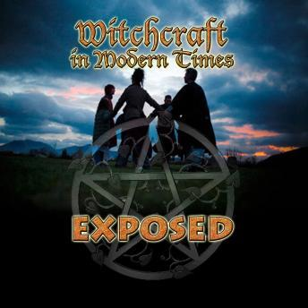 Witchcraft in Modern Times Exposed