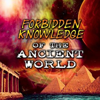 Forbidden Knowledge of the Ancient World