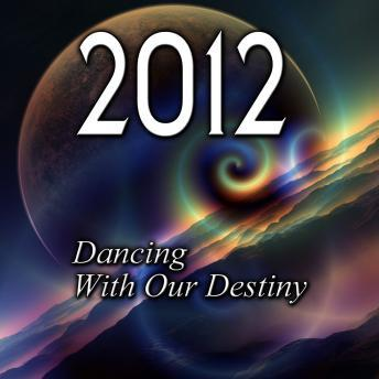 Download 2012: Dancing With Our Destiny by Various Authors