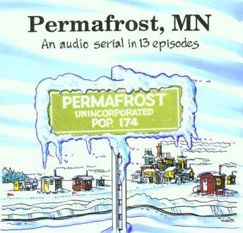Permafrost, MN, Brian Price, Jerry Stearns